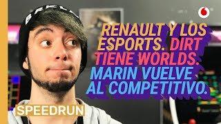 Speedrun 15/02: Vuelve MaRin, Renault y los esports y el DIRT World Championship