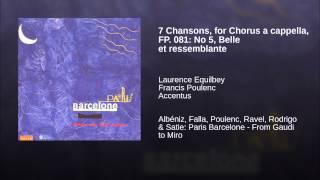 7 Chansons, for Chorus a cappella, FP. 081: No 5, Belle et ressemblante