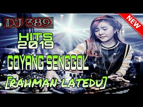 DJ GOYANG SENGGOL HITS 2019 [RAHMAN LATEDU] Fvnky Night Style  =R R G= FULL