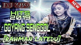 DJ GOYANG SENGGOL HITS 2019 [RAHMAN LATEDU] Fvnky Night Style  =R R G= FULL