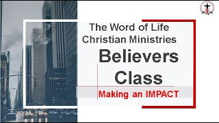 Believers Class - Making an IMPACT
