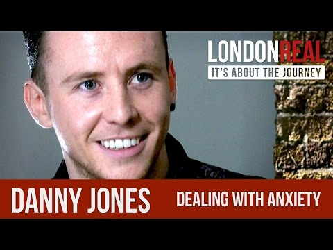 Danny Jones On His Loneliness, Panic & Anxiety | London Real