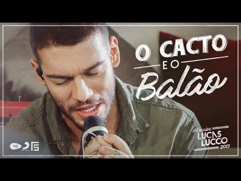 Lucas Lucco - O Cacto e o Balão EnsaiosLucasLucco