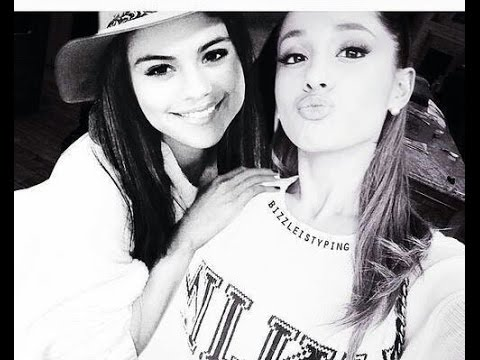 SELENA GOMEZ AND ARIANA GRANDE - FRIENDSHIP