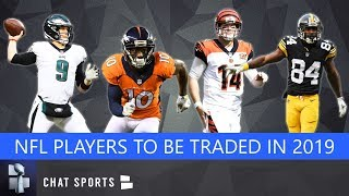 NFL Trade Rumors: 13 Players Most Likely To Be Traded During The 2019 NFL Offseason