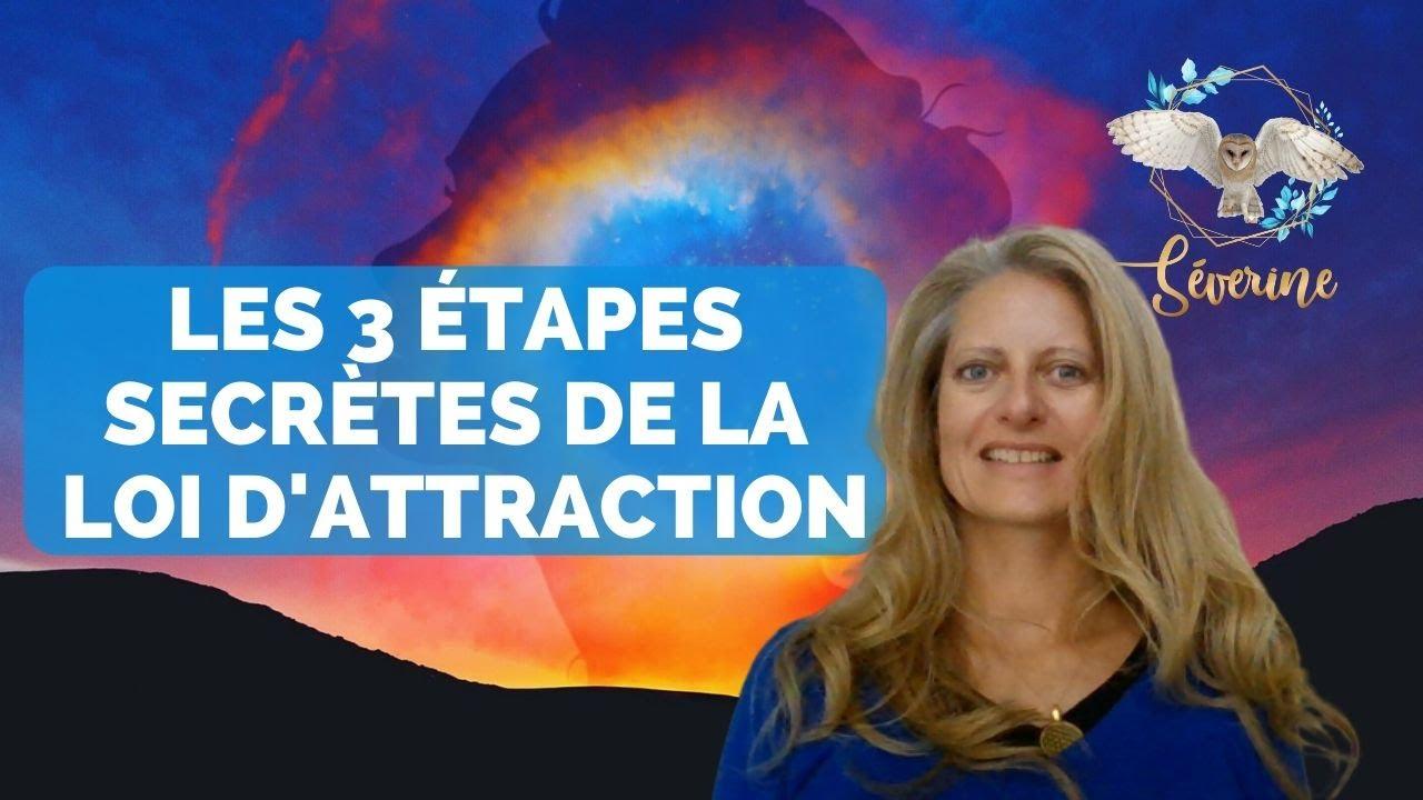 Les 3 étapes secrètes de la LOI d'ATTRACTION