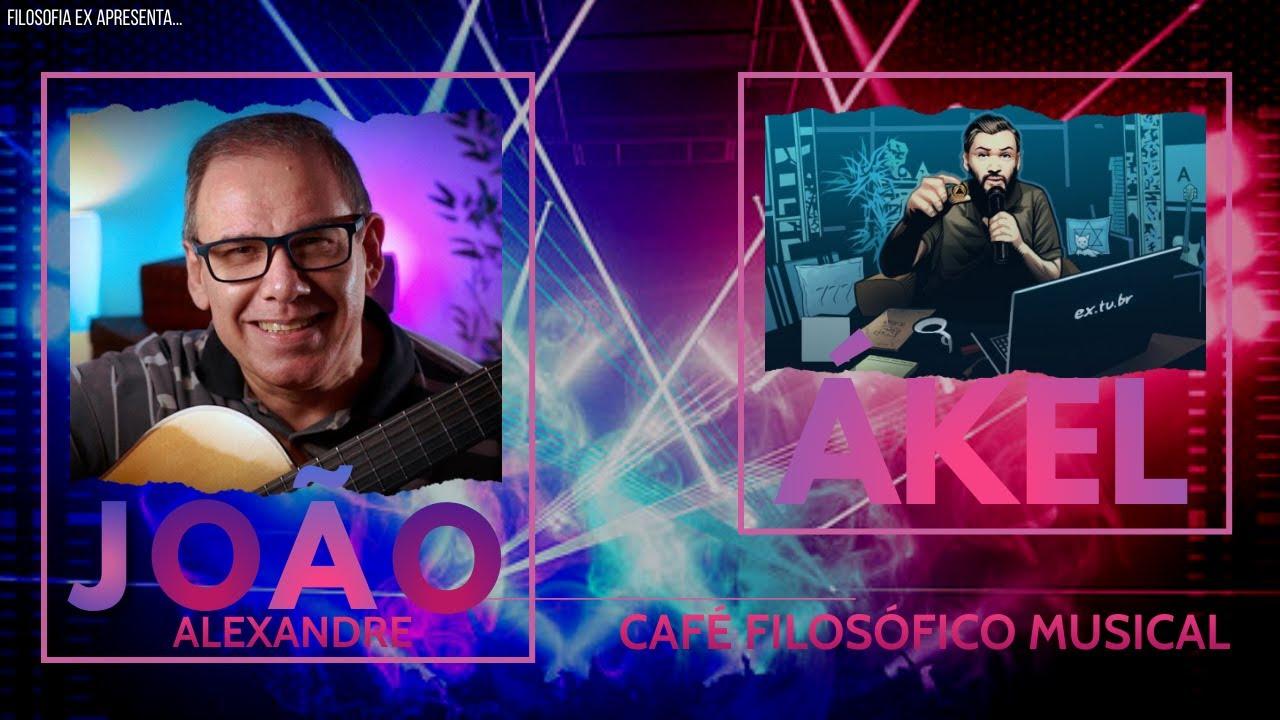 🎤 Cantor JOÃO ALEXANDRE com ÁKEL em um CAFÉ FILOSÓFICO Musical!
