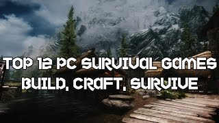 Top 12 PC Survival Games - [Build, Craft, Survive, MultiPlayer]