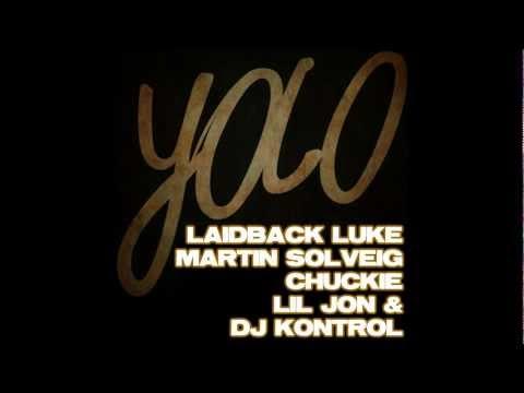 Dj Kontrol & Lil Jon - Yolo (Laidback Luke & Martin Solveig vs Drake)