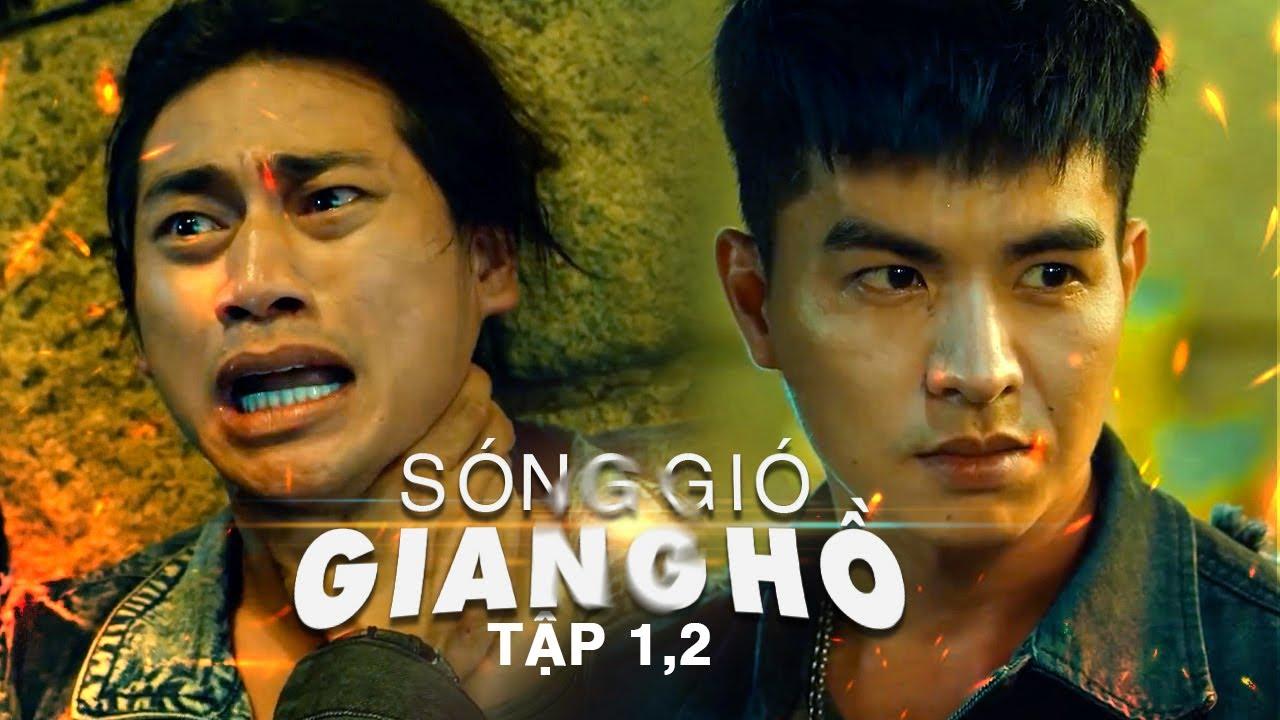 Phim Hành Động Giang Hồ Hot Nhất | SÓNG GIÓ GIANG HỒ | Tập 1,2 | Phim Chiếu Mạng Hay Nhất