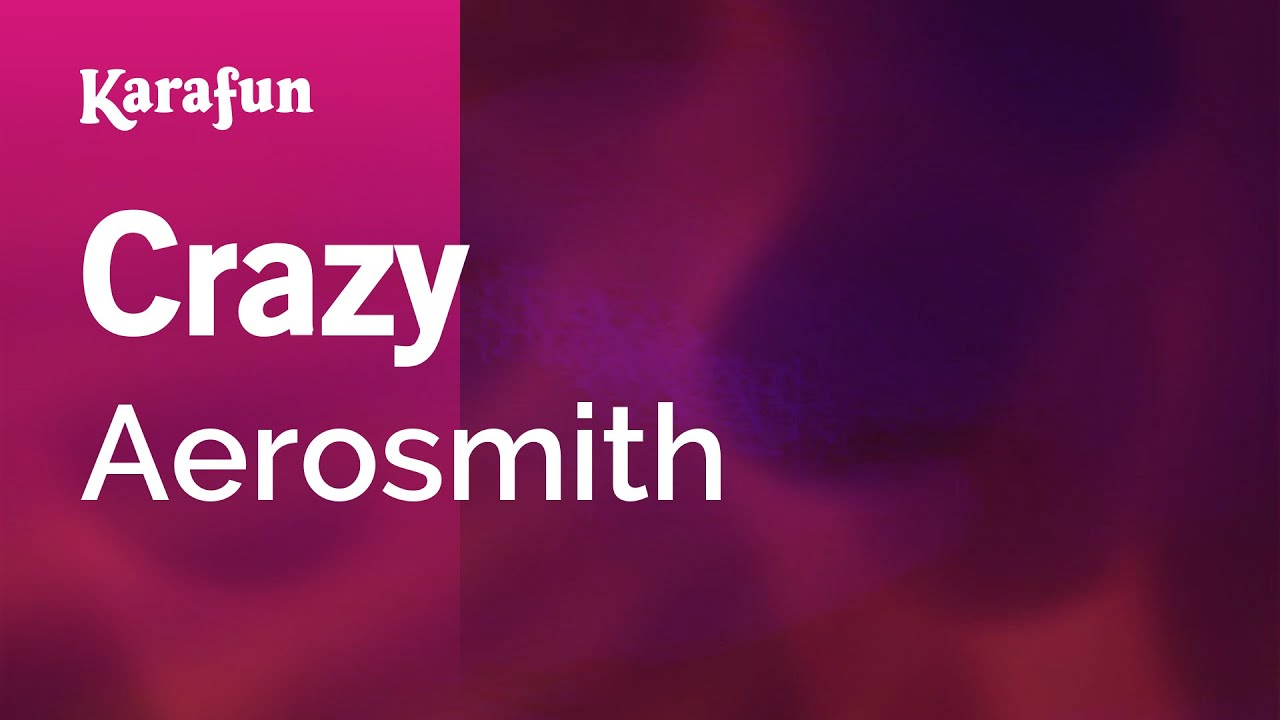 Crazy Aerosmith Karaoke Version Karafun Youtube