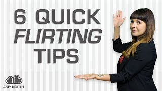 6 Quick Flirting Tips