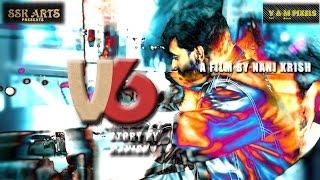 V6 a Real Life Game (Nani Krish)