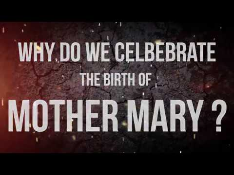 Why do we Celebrate the Birth of Mother Mary?