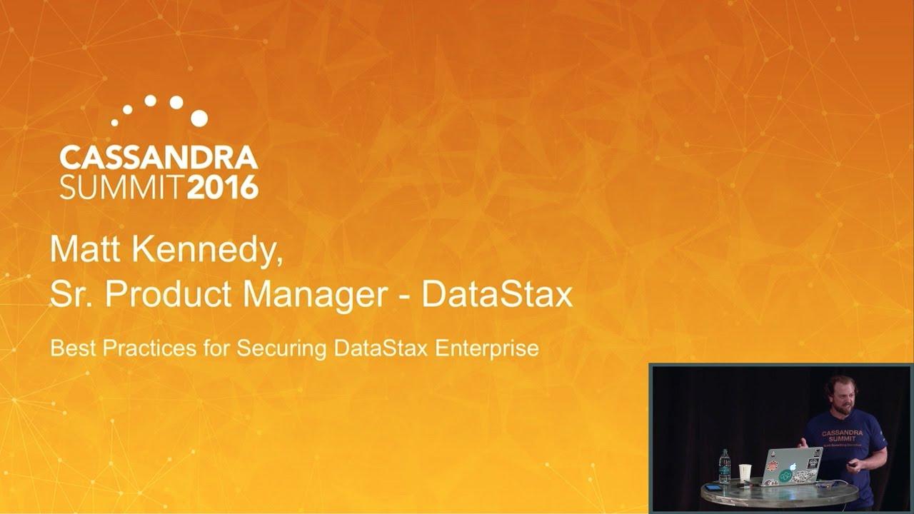 DataStax | Best Practices for Securing DataStax Enterprise (Matt Kennedy) |  Cassandra Summit 2016