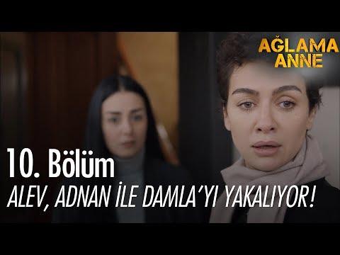 Alev, Adnan ile Damla'yı yakalıyor! - Ağlama Anne 10. Bölüm