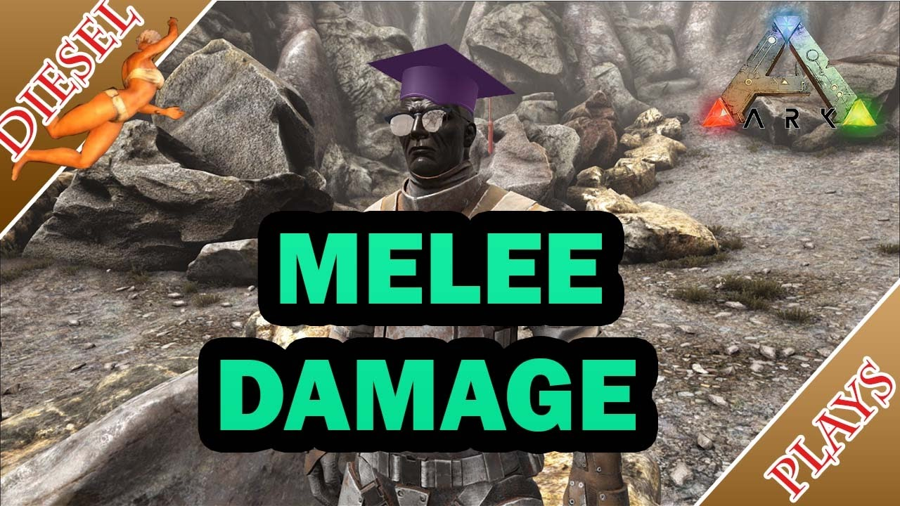 ARK HAPPENED - ALL ABOUT MELEE DAMAGE!