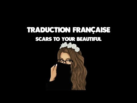 Scars To Your Beautiful - Alessia Cara (traduction française)