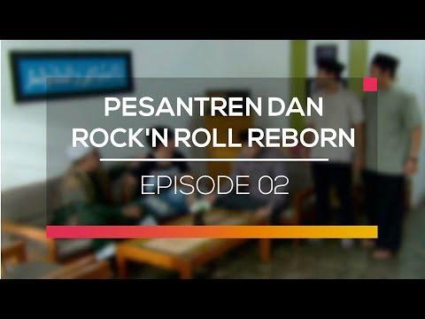 Pesantren dan Rock'N Roll Reborn - Episode 02