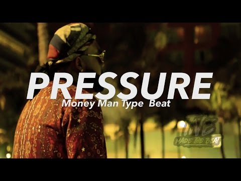 [FREE]🔥 Money Man Type Beat 2017 ''Pressure'' (Prod. By T�ts)