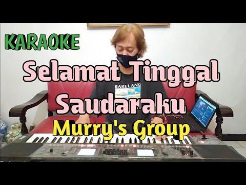Selamat Tinggal Saudaraku - Murry's Group (Kursi Emas) Karaoke HQ Audio
