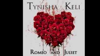Romeo & Juliet - Single by Tynisha Keli https://itun.es/us/GZn99.