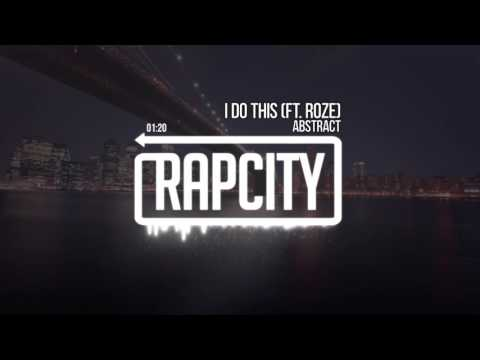 Abstract - I Do This ft. Roze (Prod. By Drumma Battalion)
