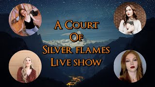 A Court of Silver Flames Live Show Discussion