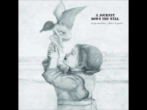 a journey down the well / i will never become, what i'm afraid of