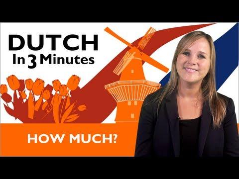 Learn Dutch - Dutch in Three Minutes - How Much?