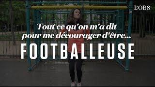Tout ce qu'on m'a dit pour me décourager d'être footballeuse | Mélissa Plaza