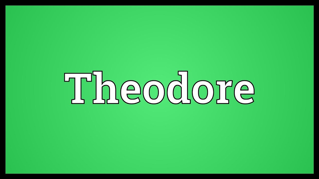 Theodore Meaning - YouTube