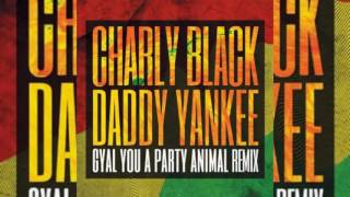 Charly Black Ft. Daddy Yankee - Gyal You A Party Animal (Official Remix)