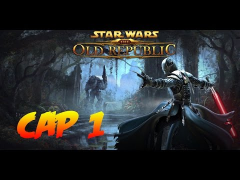 "STAR WARS THE OLD REPUBLIC | Capitulo 1 ""En el lado oscuro de la fuerza!"""