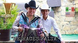 IVAN FLORES - ME HACES FALTA (VIDEO OFICIAL)
