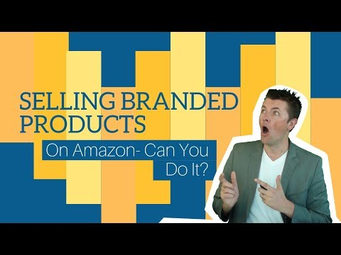 Selling Branded Products On Amazon- Can You Do It?