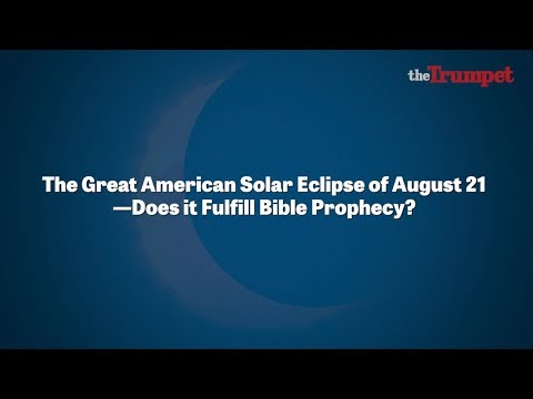 The Great American Solar Eclipse of August 21—Does It Fulfill Bible Prophecy?