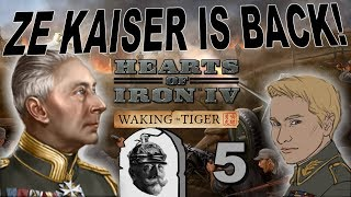 Hearts of Iron 4 - Waking the Tiger - Ze Kaiser Returns! - Part 5