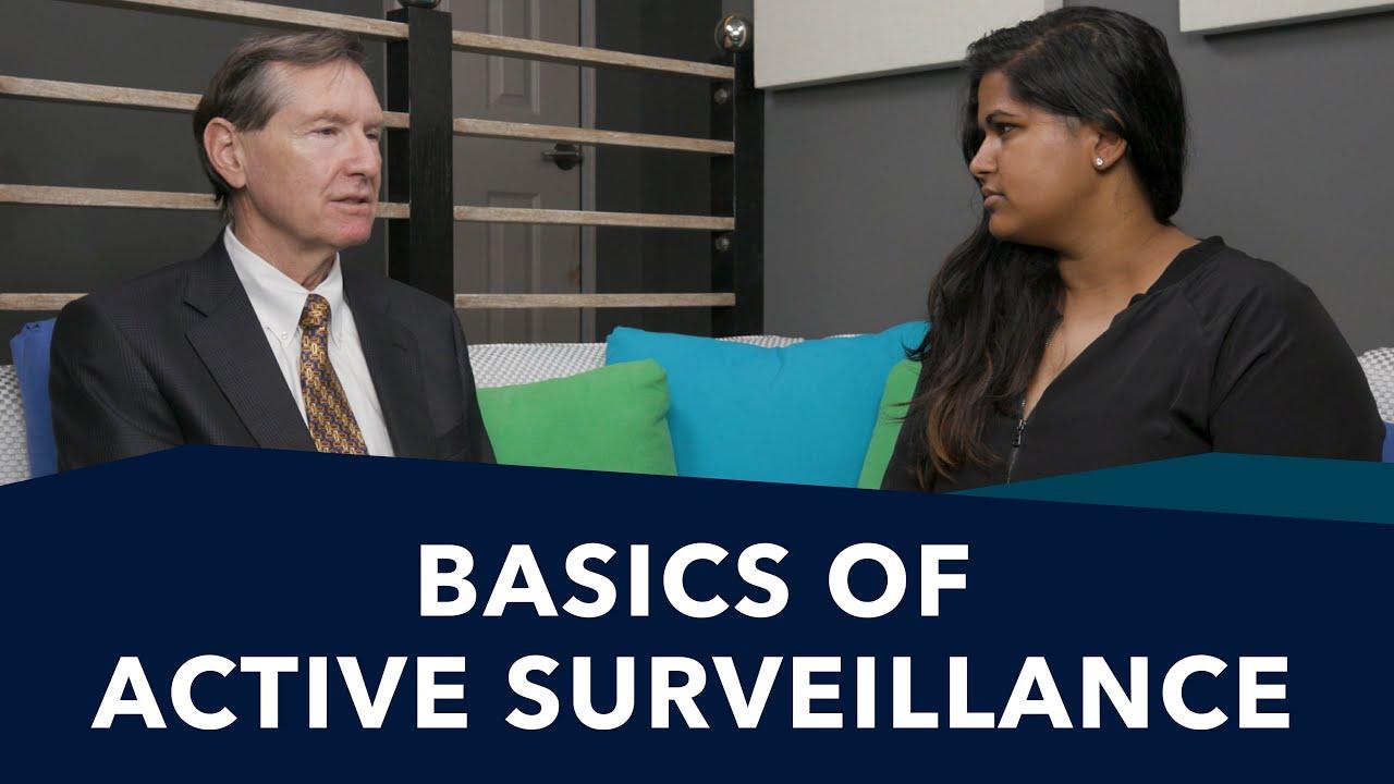 Active Surveillance 101   Ask a Prostate Expert, Mark Scholz, MD