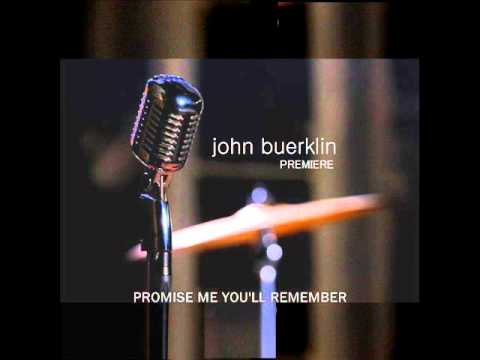 John Buerklin - Promise Me You'll Remember