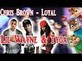 Chris Brown Loyal Ft Lil Wayne Tyga Chris Brown Loyal