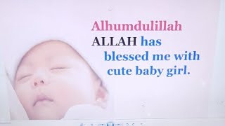 Allah Has Blessed Me With Cute Baby Girl Alhumdulillah