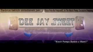 Dee Jay SweeT - Disco Polo Na PompowO! (Dance Party) Vol.14 2014