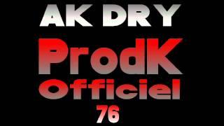 Gambar cover ProdK Officiel Music   - AK DRY -   76 Le Havre Officiel
