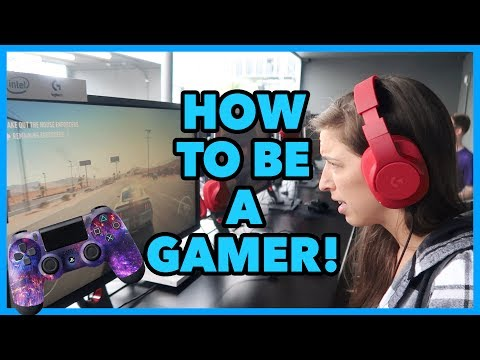How To Be A Gamer!