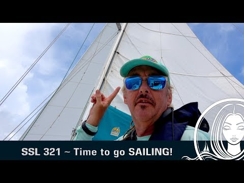 SSL 321 ~ Time to go SAILING!