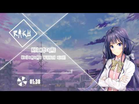 Nightcore - Wagamama MIRROR HEART