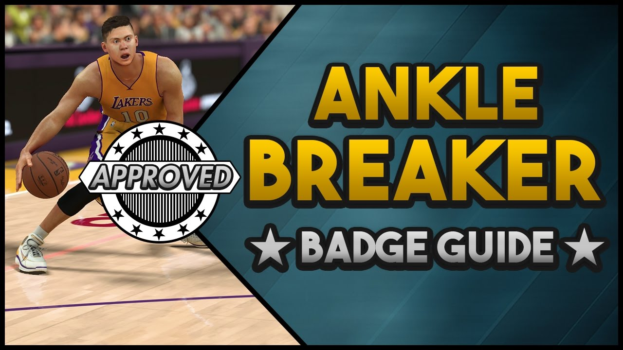 NBA 2K17 BADGE GUIDE | HOW TO GET ANKLE BREAKER (ANY POSITION) SUPER FAST &  EASY *TUTORIAL* - YouTube