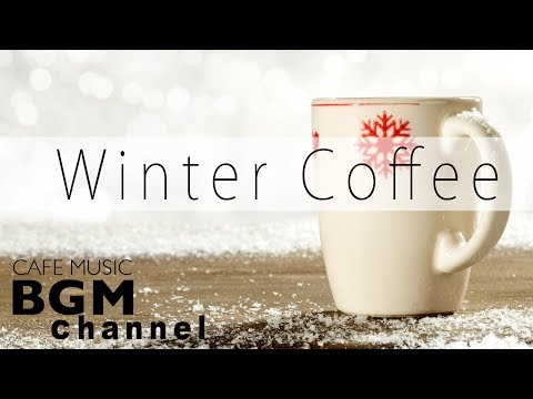 Winter Coffee Jazz  - Relaxing Cafe  - Instrumental  For Work Study