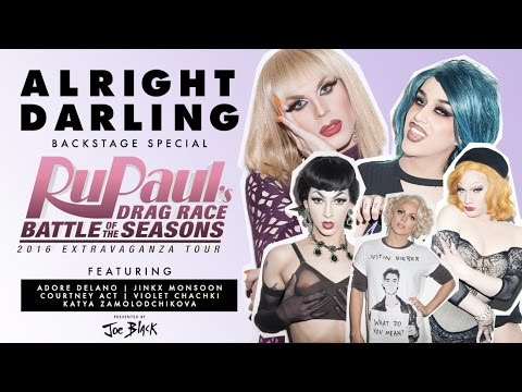 RUPAUL'S DRAG RACE BATTLE OF THE SEASONS TOUR 2016 - ALRIGHT DARLING with Joe Black